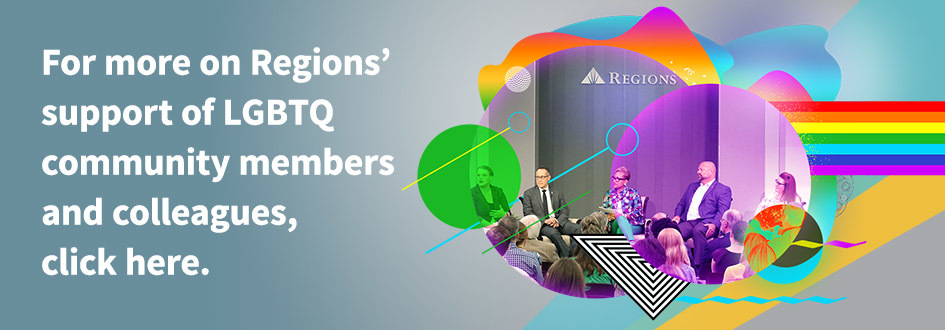 For more on Regions' support of LGBTQ community members and colleagues, click here.