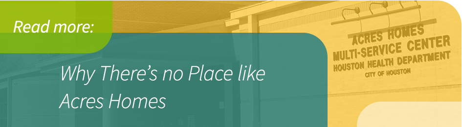 Why There's no Place Like Acres Homes