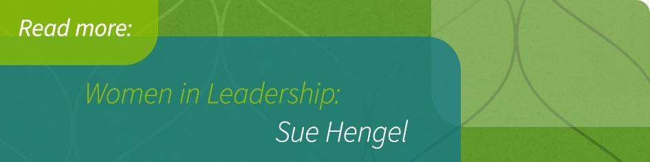 Women in Leadership: Sue Hengel