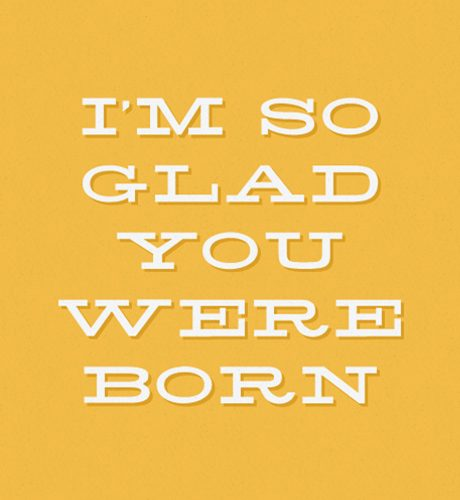 I'm So Glad You Were Born E-Card