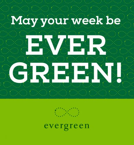May Your Week be Ever Green E-Card
